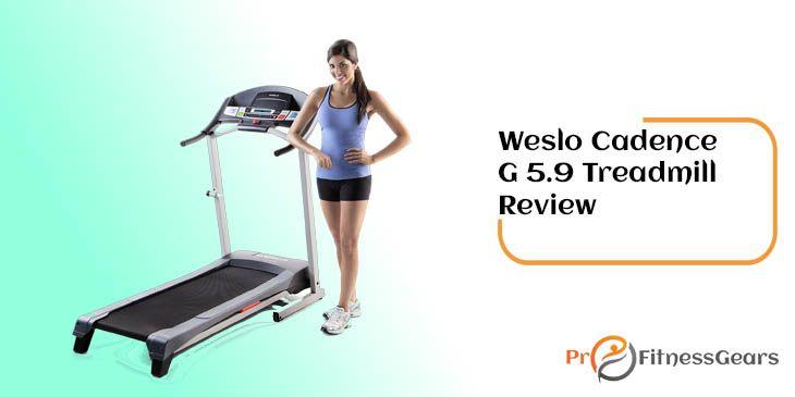 Weslo cadence g 5 9 folding treadmill